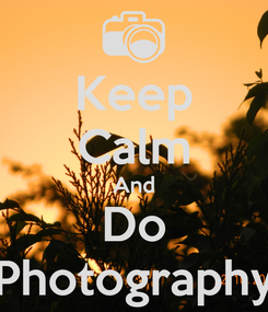 Poster: Keep Calm And Do Photography