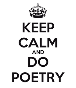 Poster: KEEP CALM AND DO POETRY