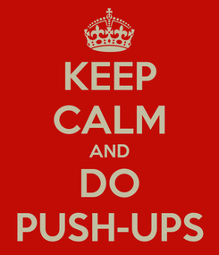 Poster: KEEP CALM AND DO PUSH-UPS
