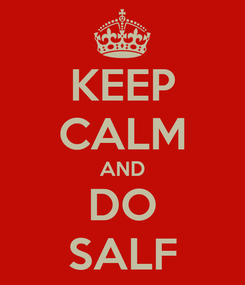 Poster: KEEP CALM AND DO SALF