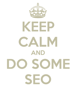 Poster: KEEP CALM AND DO SOME SEO