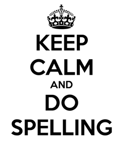 Poster: KEEP CALM AND DO SPELLING