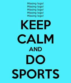 Poster: KEEP CALM AND DO SPORTS
