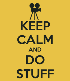 Poster: KEEP CALM AND DO STUFF