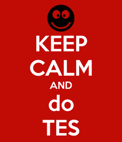 Poster: KEEP CALM AND do TES