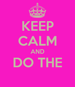 Poster: KEEP CALM AND DO THE