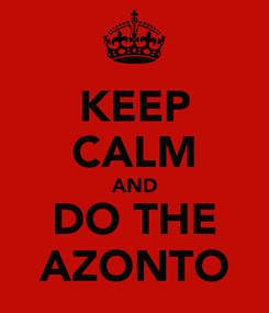 Poster: KEEP CALM AND DO THE AZONTO