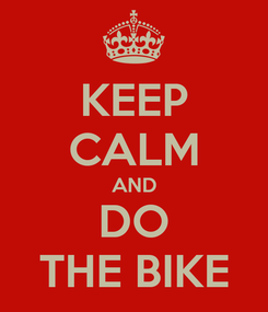 Poster: KEEP CALM AND DO THE BIKE