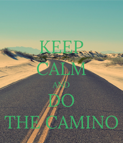 Poster: KEEP CALM AND DO THE CAMINO