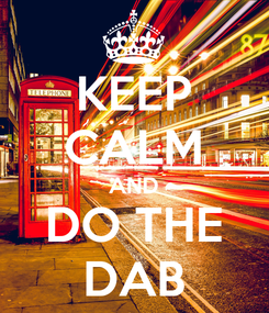 Poster: KEEP CALM AND DO THE DAB