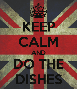 Poster: KEEP CALM AND DO THE DISHES