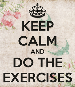 Poster: KEEP CALM AND DO THE EXERCISES