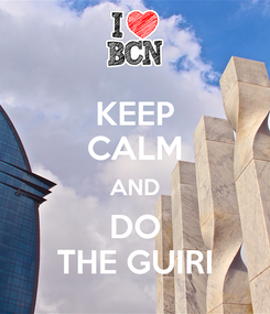 Poster: KEEP CALM AND DO THE GUIRI