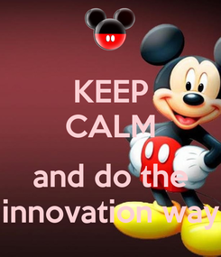 Poster: KEEP CALM  and do the innovation way