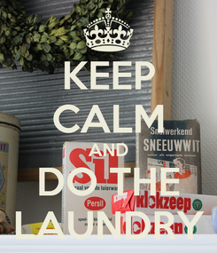 Poster: KEEP CALM AND DO THE LAUNDRY