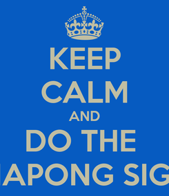 Poster: KEEP CALM AND DO THE  PIAPONG SIGN