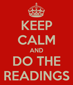 Poster: KEEP CALM AND DO THE READINGS