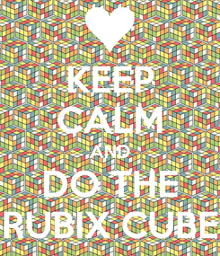 Poster: KEEP CALM AND DO THE RUBIX CUBE
