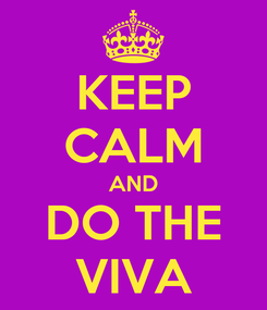 Poster: KEEP CALM AND DO THE VIVA
