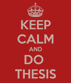 Poster: KEEP CALM AND DO  THESIS