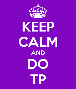 Poster: KEEP CALM AND DO TP