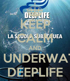 Poster: KEEP CALM AND DO UNDERWATER DEEPLIFE