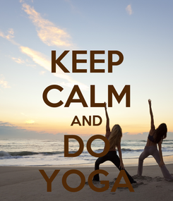 Poster: KEEP CALM AND DO YOGA