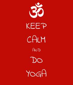 Poster: KEEP CALM AND DO YOGA