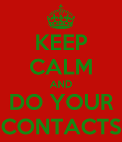 Poster: KEEP CALM AND DO YOUR CONTACTS