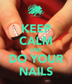 Poster: KEEP CALM AND DO YOUR NAILS