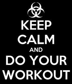 Poster: KEEP CALM AND DO YOUR WORKOUT