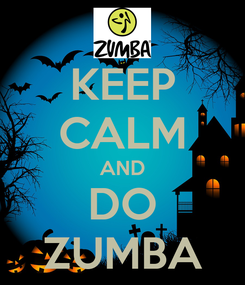 Poster: KEEP CALM AND DO ZUMBA