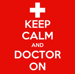 Poster: KEEP CALM AND DOCTOR ON
