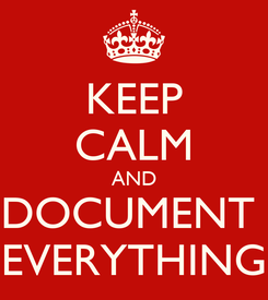 Poster: KEEP CALM AND DOCUMENT  EVERYTHING
