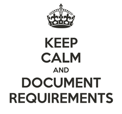 Poster: KEEP CALM AND DOCUMENT REQUIREMENTS