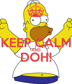 Poster:  KEEP CALM AND DOH!