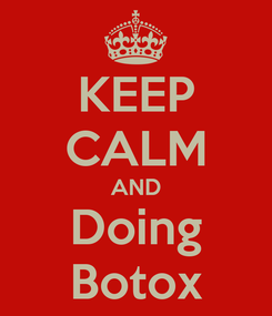 Poster: KEEP CALM AND Doing Botox