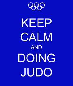 Poster: KEEP CALM AND DOING JUDO