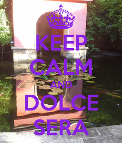Poster: KEEP CALM AND DOLCE SERA