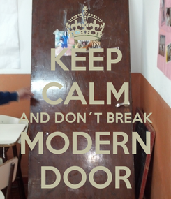 Poster: KEEP CALM AND DON´T BREAK MODERN DOOR