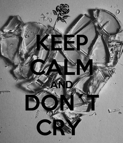 Poster: KEEP CALM AND DON´T CRY