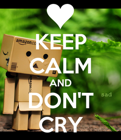 Poster: KEEP CALM AND DON'T CRY