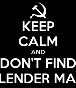 Poster: KEEP CALM AND DON'T FIND SLENDER MAN