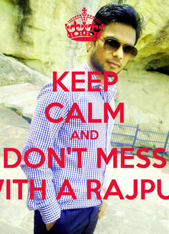 Poster: KEEP CALM AND DON'T MESS WITH A RAJPUT