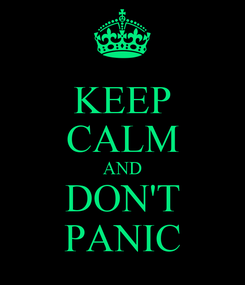 Poster: KEEP CALM AND DON'T PANIC