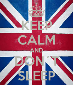 Poster: KEEP CALM AND DON´T SLEEP