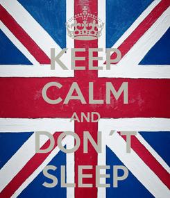 Poster: KEEP CALM AND DON´T SLEEP