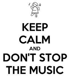 Poster: KEEP CALM AND DON'T STOP THE MUSIC