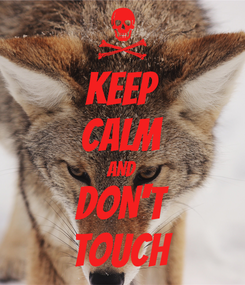 Poster: KEEP CALM AND DON'T TOUCH