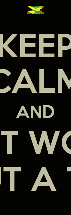 Poster: KEEP CALM AND DON'T WORRY ABOUT A THING